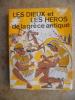Les dieux et les heros de la Grece antique. F. Peccard / M. Rech