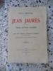 Jean Jaures - L'homme - Le penseur - Le socialiste. Charles Rappoport