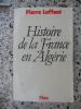 Histoire de la France en Algerie . Pierre Laffont