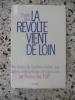 La revolte vient de loin - Des soutes du Guichen mutine aux bagnes metropolitains et marocains. Charles Tillon