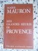 Mes grandes heures de Provence . MAURON Marie