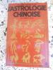 Le guide Marabout de l'astrologie chinoise. Liou Gajem-Siang