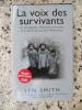 La voix des survivants - Les temoignages d'hommes, de femmes et d'enfants qui ont vecu l'holocauste. Lyn Smith