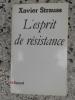 L'esprit de resistance. Xavier Strauss