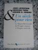 Un siecle pour rien - Le moyen-orient de l'empire ottoman a l'empire americain. Jean Lacouture / Ghassan Tueni / Gerard D. Khoury