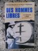 Des hommes libres - La France Libre par ceux qui l'ont faite. Daniel Rondeau & Roger Stephane