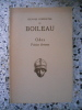 Oeuvres completes de Boileau - Odes / Poesies latines / Poesies diverses et epigrammes / Prologue d'Opera / Chapeliain decoiffe / Pieces attribues - ...