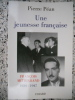 Une jeunesse francaise - Francois Mitterrand 1934-1947. Pierre Pean