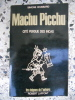 Machu Picchu - Cite perdue des Incas. Simone Weisbard