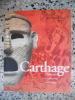 Carthage - L'histoire, sa trace et son echo. Collectif