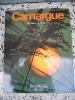 Camargue - L'ame d'un sol sauvage. Karl Weber / Lukas Hoffmann