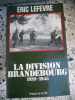 La Division Brandebourg 1939-1945. Eric Lefevre