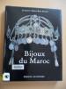 Bijoux du maroc du haut-atlas à la vallée du draa. Jacques & Marie-rose Rabaté & André Goldenberg
