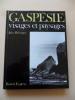 Gaspésie visages et paysages. Jules Bélanger