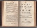 Les Faits memorables de Frederic le Grand, roi de Prusse ; [suivi de: Mémoire raisonné sur la conduite des Cours de Vienne et de Saxe et sur leurs ...