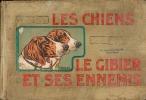 LES CHIENS, LE GIBIER ET SES ENNEMIS.Manufacture de SAINT-ETIENNE.1907. MANUFRANCE) - MALHER, SAMAT J.-B.- Mahler, P.