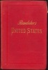 THE UNITED STATES with excursions to Mexico,Cuba,Porto Rico and Alaska- . Baedeker, Karl.