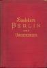 Berlin und Umgebungen. Handbuch für Reisende. Mit 4 Karten, 6 Plänen und 15 Grundrissen.. Baedeker, Karl.