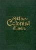 Atlas colonial illustré. Géographie, voyages et conquêtes, productions, administration.. Collectif