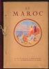 le MAROC album édité par le protectorat de la République Française au Maroc. BEAURIEUX Rémy