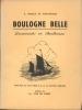 Boulogne belle. Promenades en Boulonnais. XXXIII bois de Henri Gros tirés sur les planches originales.. MABILLE DE PONCHEVILLE (André)
