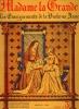 Madame la Grande, les enseignements de la duchesse Anne. Illustrations... de El. Meyer. Viple, Joseph (François-Joseph)
