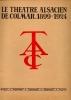 Le théâtre alsacien de Colmar 1899-1924. [COLMAR]