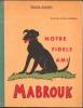 Notre fidele ami,Mabrouk, journal d'un chien chez les hommes,illustrations de Pierre ROUSSEAU. Dalbret,Helene