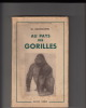 AU PAYS DES GORILLES DANS LA FORET VIERGE DE L'OUGANDA.Préface de Raymond A. Dart. Traduit de l'allemand par Jacques Legray.. BAUMGARTEL W.t