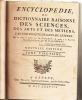 ENCYCLOPEDIE OU DICTIONNAIRE RAISONNE DES SCIENCES DES ARTS ET DES METIERS Par une Societe de Gens de Lettres. Mis en ordre & publie par M. Diderot & ...