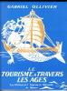 Le tourisme à travers les âges.Préface de M. Arthur Haulot commissaire du tourisme de Belgique, président de la commission européenne du tourisme. ...