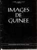 Images de Guinée, 1890-1925 : réalisation d'après les collections de cartes postales. P Dürr; Stephen H Grant; B Sivan; Emile Tompapa