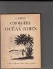 """Croisière en Ocean-Indien, à bord de l'aviso-colonial """"Bougainville,"""" 1938-1939.. Jean Métais"""