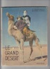 Le grand désert -.  FRISON-ROCHE Roger & TAIRRAZ Georges -