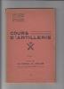 Cours d'artillerie t. 1. : les moyens de l'artillerie. Charroy Chef d'Escadron - Cuny Capitaine H