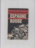 Espagne rouge : photographies de scènes de la guerre civile : 1936-1937.. Anonyme