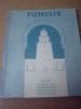 TUNISIE atlas historique géographique économique touristique 1936 .  TUNISIE  - GAU ( Emile ), PEYROUTON ( Marcel ), LECONTE, et COLLECTIF et AHMED ...