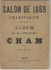 Le Salon de 1869 Charivarisé. Album de 60 Caricatures par Cham. 2e Edition. Cham (Pseud. d' Amédée Charles Henri de Noé) CHAM.- (Pseud. d' Amédée ...