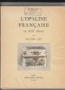 L'Opaline française au XIXè siècle.. AMIC (Yolande).