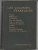 Les Colonies Francaises Petite Encyclopedie Coloniale Sous La Direction De M. Petit - TOME SECOND SEUL Congo Madagascar et Satellites Reunion Cote Des ...