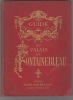 Guide artistique et historique au palais de Fontainebleau. Préface par Anatole France.. PFNOR (Rodolphe)