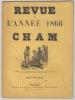 Revue de l'année 1866,. CHAM.- (Pseud. d' Amédée Charles Henri de Noé)