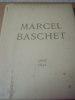 Marcel BASCHET, sa vie son oeuvre.1862-1941. Jacques Baschet