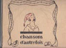 Chansons d'autrefois: 12 VIEILLES CHANSONS FRANÇAISES. Hamonisées par Georges Loth et illustrées par André Collot.. Loth, Georges.André Collot.