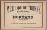 Méthode de trompe ou manuel abrégé contenant les tons et fanfares avec paroles indiquant les différentes circonstances de la chasse. Normand