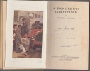 A dangerous inheritance, or, Sydney's fortune by Alice Wilson Fox ; illustrated by Gordon Browne.. Alice Wilson Fox; Gordon Browne; Society for ...