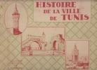 L'histoire de la ville de Tunis / C.-H. Roger Dessort ; publiée avec la collaboration de MM. C. Benattar, Chabert, Marcel Gandolphe [et al.] ; et de ...