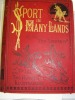 """Sport in Many Lands. Europe, Asia, Africa and America. Etc., Etc. With one hundred and eighty illustrations.. L., H. A. [Henry Astbury Leveson.] """"The ..."""