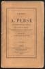 Satires de A. Perse, traduites en vers français par A.-V.-D.-P. Fabre,... [avec le texte latin] pour faire suite à la traduction de Juvénal. Notes au ...
