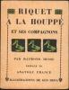 RIQUET A LA HOUPPE et ses compagnons-illustrations de GUS BOFA-préface d'A.France- . HESSE Raymond